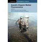 Aquatic Organic Matter Fluorescence (Cambridge Environmental Chemistry Series) Reviews