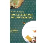 PRACTICAL MANUAL OF PISCICULTURE AND AQUARIUM KEEPING