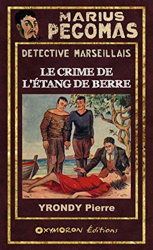 Marius Pégomas – Le Crime de l'Étang de Berre