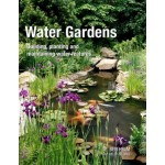 Water Gardens: Building, Planting and Maintaining Water Features by Ben Helm (2008-03-01)