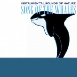 Instrumental Sounds Of Nature - Song of the Whales by Instrumental Sounds (2005-03-13)