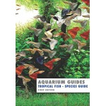 Aquarium Guide: Tropical Fish Species Guide