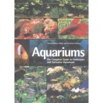Aquariums: The Complete Guide to Freshwater and Saltwater Aquariums