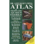 Dr Axelrod's Mini-Atlas of Freshwater Aquarium Fishes